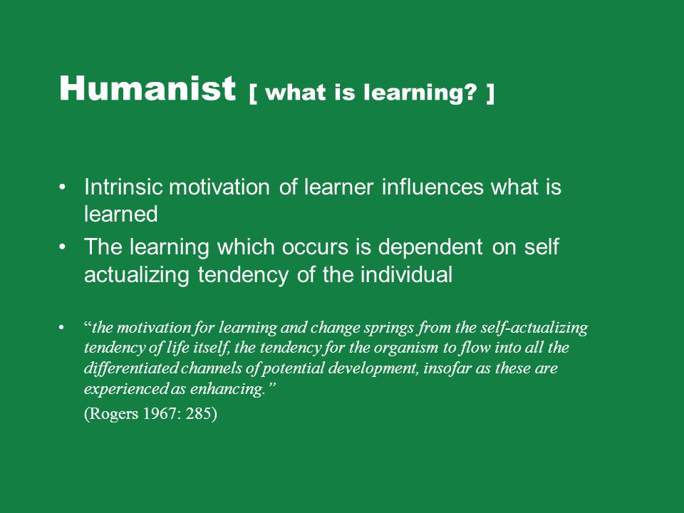 Humanist [ what is learning ]